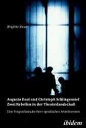 Augusto Boal und Christoph Schlingensief - Zwei Rebellen in der Theaterlandschaft. Eine Vergleichsstudie ihrer spezifischen Arbeitsweisen