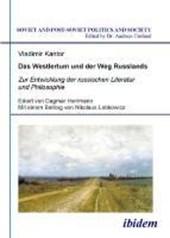Das Westlertum und der Weg Russlands. Zur Entwicklung der russischen Literatur und Philosophie