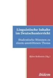 Linguistische Inhalte im Deutschunterricht. Studentische Stimmen zu einem umstrittenen Thema