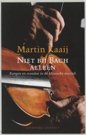 Niet bij Bach alleen