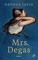 Mrs. Degas   Arthur Japin   9789029542326