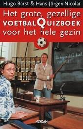 Het grote, gezellige voetbalquizboek voor het hele gezin