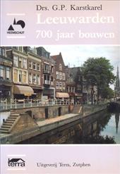 Leeuwarden, 700 jaar bouwen