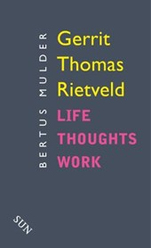 Gerrit Thomas Rietveld-Life Thoughts Work