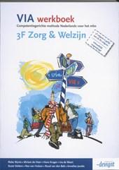 VIA 3F Zorg & Welzijn Werkboek  NB: Deze titel is vanaf april 2016 niet meer verkrijgbaar.