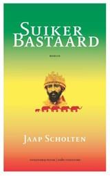 Suikerbastaard   Jaap Scholten   9789492928146