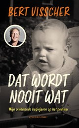 Dat wordt nooit wat! | Bert Visscher | 9789493095557