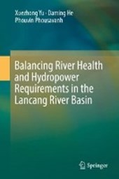 Balancing River Health and Hydropower Requirements in the Lancang River Basin