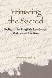 Intimating the Sacred - Religion in English Language Malaysian Fiction