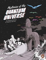 Mysteries of the quantum universe | Thibault Damour ; Mathieu Burniat ; Sarah-Louise Raillard | 9780141985176
