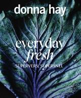 Everyday Fresh   Donna Hay   9789000375189