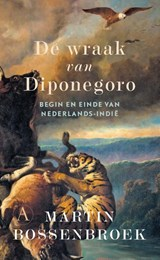 De wraak van Diponegoro | Martin Bossenbroek | 9789025301514