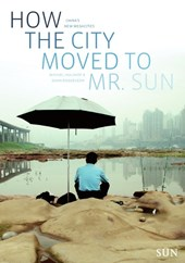 M. Hulshof & D. Roggeveen - How the City moved to Mr Sun