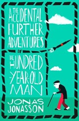 Accidental further adventures of the hundred-year-old man | Jonas Jonasson |