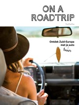 On a Roadtrip | Alexandra Gossink ; Luc Hoornaert | 9789057678691