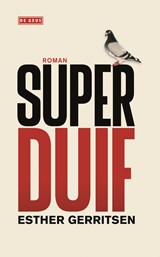 Superduif | Esther Gerritsen | 9789044519808