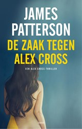 De zaak tegen Alex Cross | James Patterson | 9789403111209