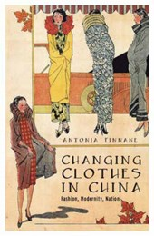 Changing Clothes in China - Fashion, History, Nation