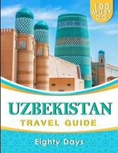 UZBEKISTAN Travel Guide: 100 Must Do!