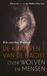 De kinderen van de nacht | Dik van der Meulen | 9789021409429
