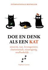 Doe en denk als een kat   Stephane Garnier   9789021567778
