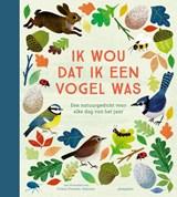 Ik wou dat ik een vogel was | auteur onbekend | 9789021679976