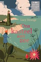Ons kasteel aan zee | Lucy Strange | 9789025770648
