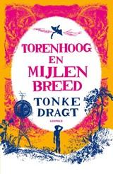 Torenhoog en Mijlen breed   Tonke Dragt   9789025876609
