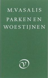 M. Vasalis - Parken en woestijnen