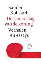 De laatste dag van de koning   Sander Kollaard   9789028211025