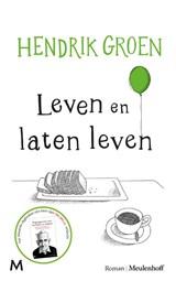 Leven en laten leven   Hendrik Groen   9789029091015