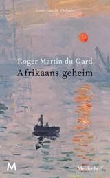 Afrikaans geheim   Roger Martin du Gard   9789029092012