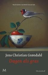 Dagen als gras | Jens Christian Grøndahl | 9789029094467