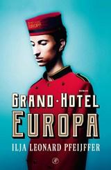 Grand Hotel Europa   Ilja Leonard Pfeijffer   9789029526227
