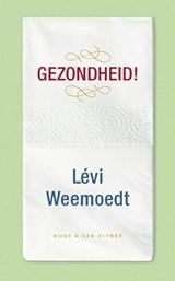 Gezondheid! | Levi Weemoedt | 9789038807898