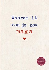 Waarom ik van je hou mama | Alexandra Reinwarth | 9789043922791