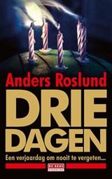 Drie dagen | Anders Roslund | 9789044543018