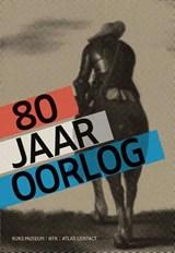80 jaar oorlog | Gijs van der Ham ; Judith Pollmann ; Peter Vandermeersch | 9789045037660
