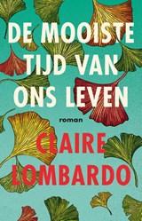 De mooiste tijd van ons leven | Claire Lombardo | 9789056726423