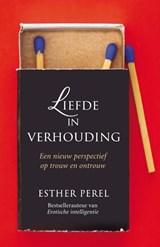 Liefde in verhouding | Esther Perel | 9789400509092
