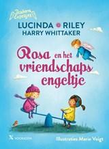 Rosa en het vriendschapsengeltje | Lucinda Riley ; Harry Whittaker | 9789401613880