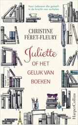 Juliette of het geluk van boeken   Christine Féret-Fleury   9789402701524