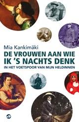 De vrouwen aan wie ik s nachts denk | Mia Kankimaki | 9789493081826
