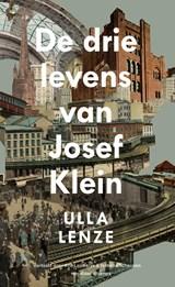 De drie levens van Josef Klein   Ulla Lenze   9789493169111