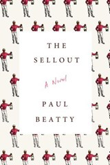 The Sellout | Paul Beatty | 9780374260507