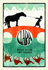 Clara | Pieter Feller ; Tiny Fisscher | 9789492844118