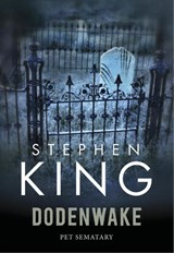 Dodenwake (Pet Sematary) - POD | Stephen King | 9789021015873