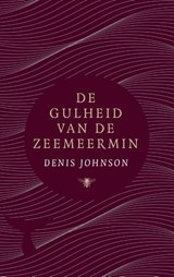 De gulheid van de zeemeermin | Denis Johnson | 9789403111407