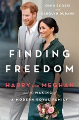 Finding Freedom: Harry and Meghan and the Making of a Modern Royal Family | Omid Scobie ; Carolyn Durand |