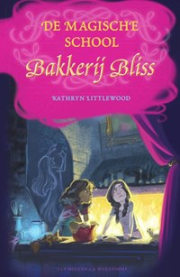 De magische school Bakkerij Bliss | Kathryn Littlewood |